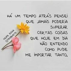 """""""Recovery in Portuguese – The Caring Heart. Translation: """"There was a time when I thought I could never get over some things which today I don't understand why they seemed so important. Portuguese Quotes, Lettering Tutorial, Magic Words, Motivational Quotes For Working Out, Love Your Life, Beauty Quotes, Some Words, Inspire Me, Reflection"""
