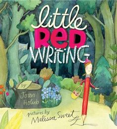 Little Red Writing by Joan Holub; illustrated by Melissa Sweet. Chronicle Books website.