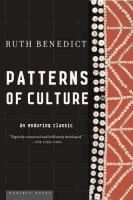 Patterns of culture  Ruth Benedict ; [with a new foreword by Louise Lamphere].