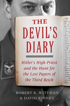 The Devil's Diary: Hitler's High Priest and the Hunt for the Lost Papers of the Third Reich by Robert K. Wittman & Davis Kinney