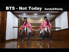 방탄소년단 Not Today  댄스커버  by Sandy&Mandy