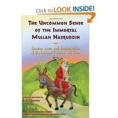 Ron Suresha - The Uncommon Sense of the Immortal Mullah Nasruddin: Stories, Jests, and Donkey Tales of the Beloved Persian Folk Hero