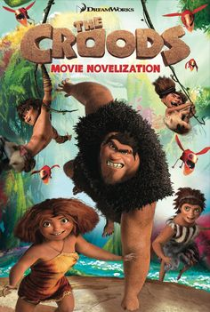 The Croods - Laughed throughout the ENTIRE movie!!!