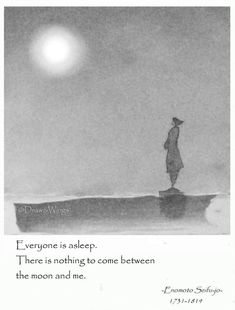 the moon and me. Japanese Haiku, Zen Quotes, Important Quotes, Mindfulness For Kids, Philosophy Quotes, More Than Words, Solitude, Proverbs, Poems