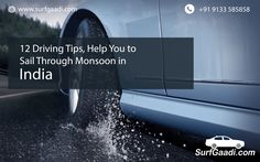 12 Driving Tips, Help You to Sail Through Monsoon in India - SurfGaadi.com  Link : fb.me/7HycNR9Tr   Buy Tyres Online : www.surfgaadi.com/tyres/