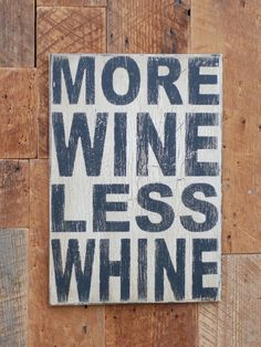 More wine less whine sign made from reclaimed by KingstonCreations, $30.00