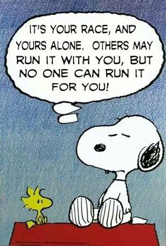 Racing wisdom from Snoopy. Do what you can on the course!