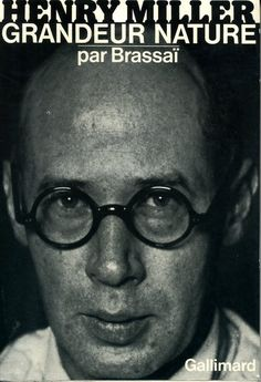 Brassaï - Henry Miller grandeur nature