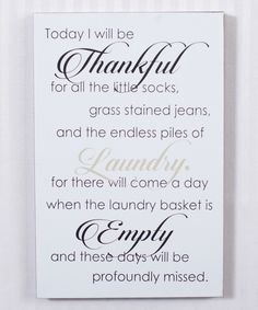 Love this Fancy 'Today I Will Be Thankful' Laundry Room Wall Sign by Adams & Co. on #zulily! #zulilyfinds