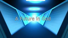 A Future in God - 1Peter1:13MSG