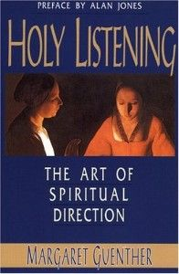 May 7.  Holy Listening by Guenther.