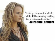 Miranda Lambert- fastest girl in town. Country song. Country quotes