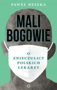 Mali Bogowie O Znieczulicy Polskich Lekarzy Le Book Books To Read Books