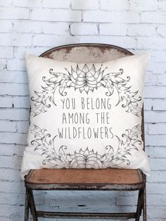 Pillow Cover You Belong Among the Wildflowers by JolieMarche