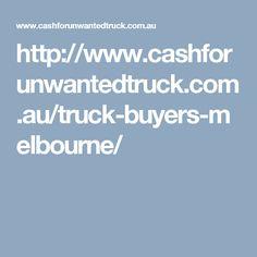 http://www.cashforunwantedtruck.com.au/truck-buyers-melbourne/