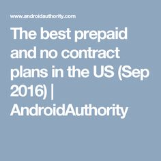 The best prepaid and no contract plans in the US (Sep 2016) | AndroidAuthority #PrepaidPhones