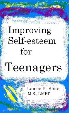 Improving Self-Esteem for Teenagers by Laurie K. Slate. $3.70. Author: Laurie K. Slate. 50 pages. This book illustrates how teenagers can increase their self-confidence and self-esteem. Practical, real-life exercises are provided that can teach teenagers how to start changing the way they view themselves and feel about their lives. Show more Show less