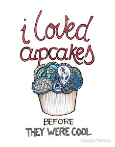 cupcakes have always been cool...