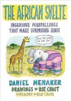 The African Svelte: Ingenious Misspellings That Make Surprising Sense - Peabody South Branch