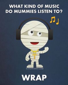 What kind of music do mummies listen to? Hallowen Jokes , What kind of music do mummies listen to? What kind of music do mummies listen to? Funny Puns For Kids, Funny Jokes And Riddles, Cute Jokes, Cute Puns, Corny Jokes, Dad Jokes, Funny Shit, Funny Humor, Funny Stuff