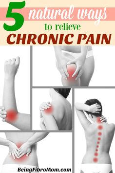 5 Natural Ways to relieve Chronic Pain #naturalremedy #chronicpain #beingfibromom http://www.beingfibromom.com/5-natural-ways-relieve-chronic-pain/