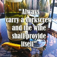 Always Carry a Corkscrew
