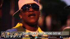 Charly Black - Have Nothing Over Me - http://www.yardhype.com/charly-black-have-nothing-over-me/