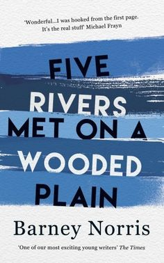 Five Rivers Met on a Wooded Plain, http://www.amazon.co.uk/dp/0857523724/ref=cm_sw_r_pi_s_awdl_pjmIxbDM9MVSN