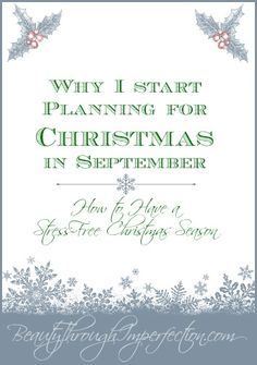 Good ideas to start planning for Christmas, little by little NOW so it's not stressful in December. This post shares a realistic time table for planning ahead!