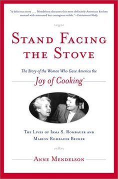 Stand Facing the Stove: The Story of the Women Who Gave America The Joy of Cooking by Anne Mendelson, http://www.amazon.com/dp/B000C4T1G8/ref=cm_sw_r_pi_dp_dg6iqb0ME2EJV