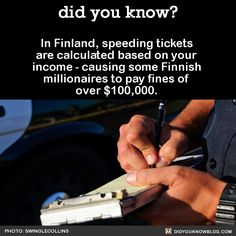 """prochoice-or-gtfo:  """" alternian-neverland:  """" redbloodedamerica:  """" did-you-kno:  """" In Finland, speeding tickets are calculated based on your income - causing some Finnish millionaires to pay fines of over $100,000. Source  """"  This is what """"equality"""" looks..."""