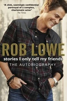 33 Celebrity Books That Are Actually Really Good  I really enjoyed Rob Lowe's book.