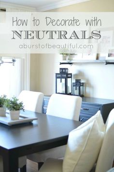 http://www.aburstofbeautiful.com/2015/08/how-to-decorate-with-neutrals.html