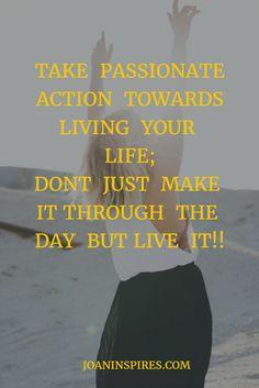 inspirational quote, inspiration for life, success, happiness, abundance, health, wellness, health, live life, enjoy life, be passionate, motivation, millennial, twenty something