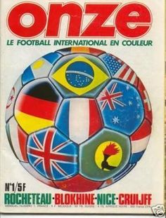 Onze magazine in 1974 featuring the World Cup Finals on their cover. 1974 World Cup, Cfa, France 5, Football Memorabilia, World Cup Final, Yesterday And Today, Soccer Ball, Nice, Finals