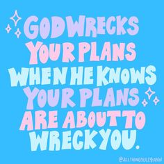 God wrecks your plans when he knows your plans are about to wreck you🌈 Sometimes I get to planning sooo much that I really begin to believe… Bible Verses Quotes, Faith Quotes, Jesus Wallpaper, Wallpaper Quotes, Healing Verses, Dear God, Trust God, Christian Quotes, Quotes To Live By