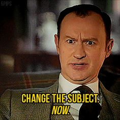 """""""Change the subject. Now."""" - Mycroft - The Empty Hearse gif"""