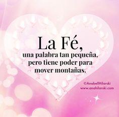 La Fé, una palabra tan pequeña, pero tiene poder para mover montañas. #Frases #Motivacion #Reflexiones