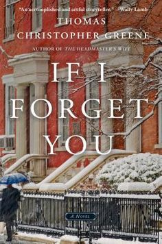 "Read ""If I Forget You A Novel"" by Thomas Christopher Greene available from Rakuten Kobo. ""Thomas Christopher Greene's If I Forget You is the most moving and beautifully-written love story I've read since Cold . I Love Books, Great Books, New Books, Books To Read, Book Club Books, The Book, Book Nerd, Book Clubs, Book Tv"