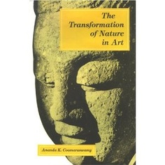 The Transformation of Nature in Art by Ananda Coomaraswamy.