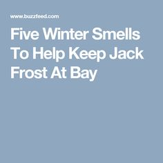 Five Winter Smells To Help Keep Jack Frost At Bay