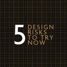 5+Design+risks+to+try+now