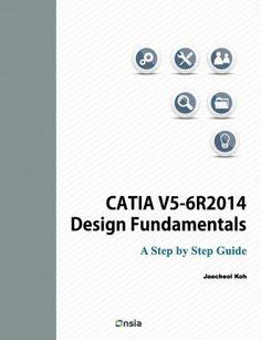 CATIA V5-6R2014 design fundamentals. Sign. T 004.42 CATIA KOH