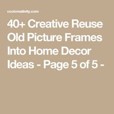 40+ Creative Reuse Old Picture Frames Into Home Decor Ideas - Page 5 of 5 -