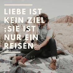Liebeszitat von DAVID HERBERT LAWRENCE: Liebe ist kein Ziel; sie ist nur ein Reisen. #liebe#ziel#reisen#zitat#liebeszitat