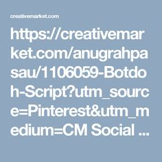 https://creativemarket.com/anugrahpasau/1106059-Botdoh-Script?utm_source=Pinterest&utm_medium=CM Social Share&utm_campaign=Product Social Share&utm_content=Botdoh Script ~ Script Fonts on Creative Market