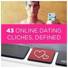 43 Online Dating Clichés, Defined