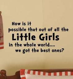 Mine are the best little girls, baby boys, boy rooms, kid rooms, nurseri, wall words, kids, little boys rooms, quot