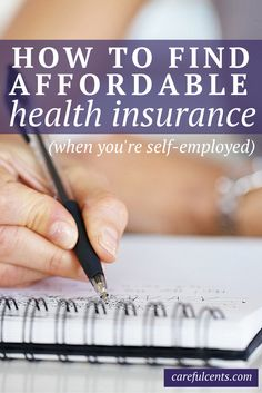 Affordable health insurance options when you're freelancing or self-employed.