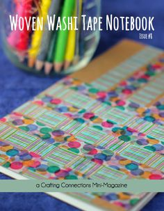 {Woven Washi Tape Notebooks} A 10 minute creative project for grown-ups (and little ones too!) This free mini-magazine offers a step-by-step tutorial for weaving with washi tape, creating your own woven washi notebook, ideas for your notebook once it's finished, and ways to include little ones – if they insist on making a notebook of their own! www.craftingconnections.net